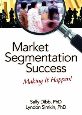 Market Segmentation Success: Making It Happen! (Hardback)