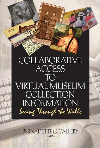 Collaborative Access to Virtual Museum Collection Information: Seeing Through the Walls (Hardback)