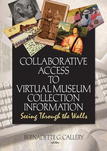 Collaborative Access to Virtual Museum Collection Information: Seeing Through the Walls (Paperback)