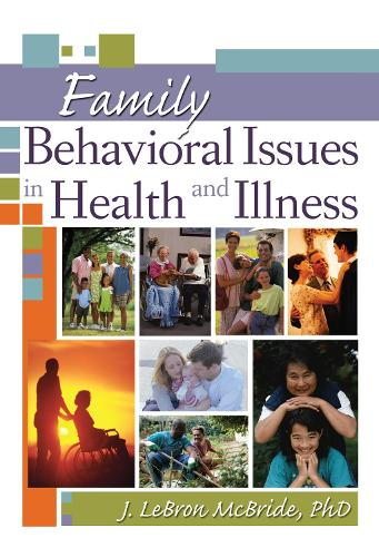 Family Behavioral Issues in Health and Illness (Hardback)