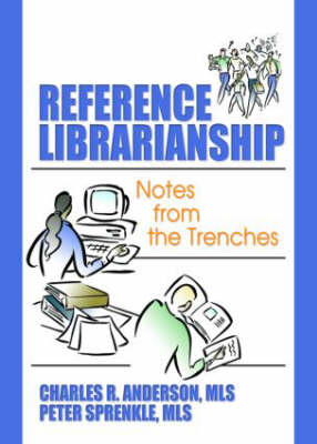 Reference Librarianship: Notes from the Trenches (Paperback)