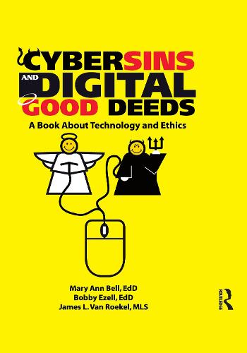 Cybersins and Digital Good Deeds: A Book About Technology and Ethics (Paperback)