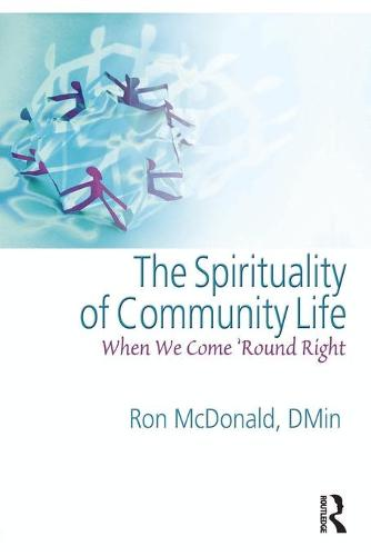 The Spirituality of Community Life: When We Come 'Round Right (Paperback)