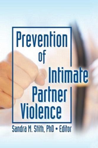 Prevention of Intimate Partner Violence (Paperback)