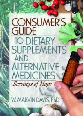 Consumer's Guide to Dietary Supplements and Alternative Medicines: Servings of Hope (Paperback)