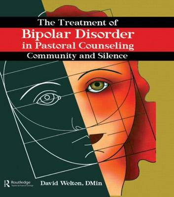 The Treatment of Bipolar Disorder in Pastoral Counseling: Community and Silence (Paperback)