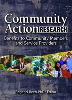 Community Action Research: Benefits to Community Members and Service Providers (Hardback)