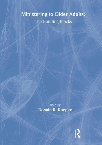 Ministering to Older Adults: The Building Blocks (Hardback)