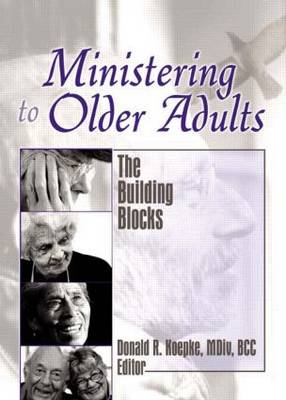 Ministering to Older Adults: The Building Blocks (Paperback)