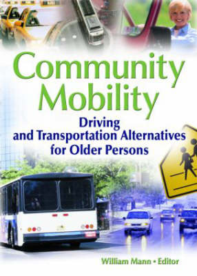 Community Mobility: Driving and Transportation Alternatives for Older Persons (Paperback)