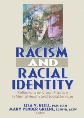 Racism and Racial Identity: Reflections on Urban Practice in Mental Health and Social Services (Hardback)