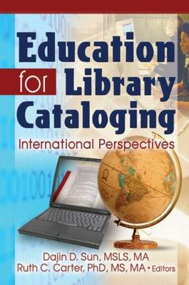 Education for Library Cataloging: International Perspectives (Paperback)