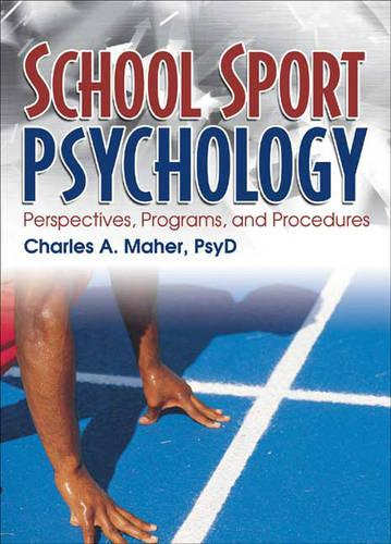 School Sport Psychology: Perspectives, Programs and Procedures (Hardback)