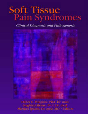 Soft Tissue Pain Syndromes: Clinical Diagnosis and Pathogenesis (Paperback)