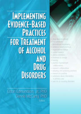 Implementing Evidence-Based Practices for Treatment of Alcohol And Drug Disorders (Hardback)