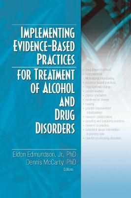 Implementing Evidence-Based Practices for Treatment of Alcohol And Drug Disorders (Paperback)