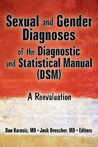 Sexual and Gender Diagnoses of the Diagnostic and Statistical Manual (DSM): A Reevaluation (Hardback)