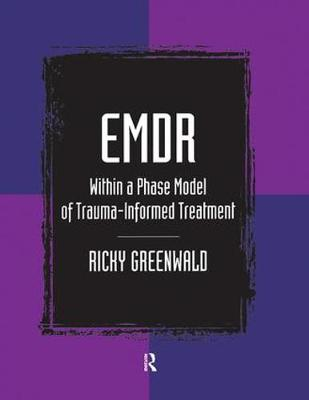 EMDR Within a Phase Model of Trauma-Informed Treatment (Paperback)
