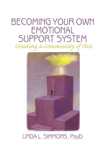 Becoming Your Own Emotional Support System: Creating a Community of One (Hardback)