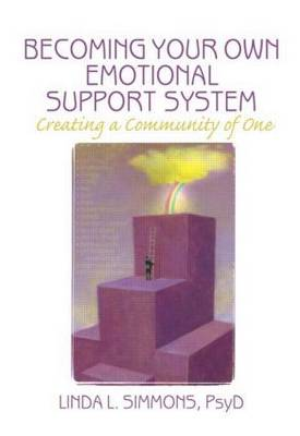 Becoming Your Own Emotional Support System: Creating a Community of One (Paperback)