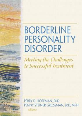 Borderline Personality Disorder: Meeting the Challenges to Successful Treatment (Paperback)