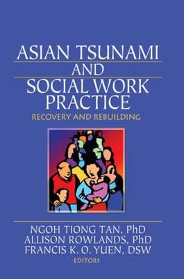 Asian Tsunami and Social Work Practice: Recovery and Rebuilding (Paperback)
