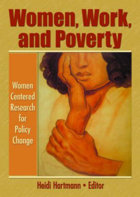 Women, Work and Poverty: Women Centered Research for Policy Change (Hardback)