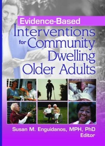 Evidence-Based Interventions for Community Dwelling Older Adults (Hardback)