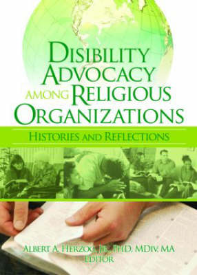 Disability Advocacy Among Religious Organizations: Histories and Reflections (Paperback)