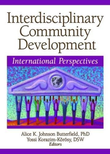 Interdisciplinary Community Development: International Perspectives (Hardback)