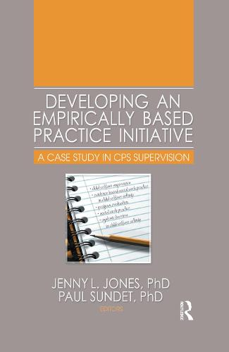 Developing an Empirically Based Practice Initiative: A Case Study in CPS Supervision (Paperback)