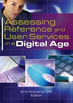 Assessing Reference and User Services in a Digital Age (Paperback)