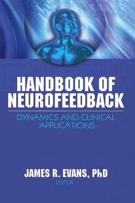 Handbook of Neurofeedback: Dynamics and Clinical Applications (Paperback)