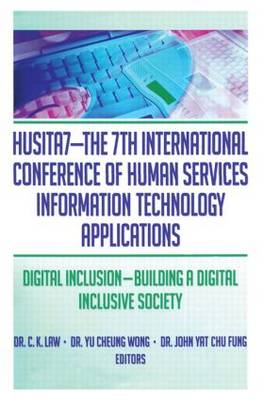 HUSITA7-The 7th International Conference of Human Services Information Technology Applications: Digital Inclusion-Building A Digital Inclusive Society (Paperback)