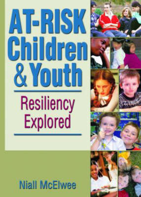 At-Risk Children & Youth: Resiliency Explored (Paperback)