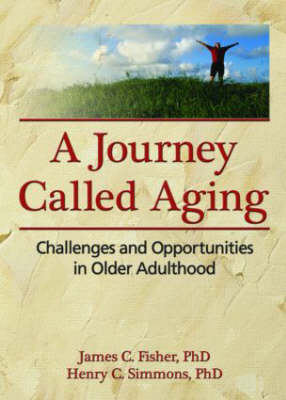 A Journey Called Aging: Challenges and Opportunities in Older Adulthood (Hardback)