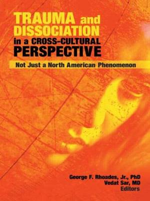 Trauma and Dissociation in a Cross-Cultural Perspective: Not Just a North American Phenomenon (Paperback)