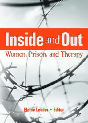 Inside and Out: Women Prison and Therapy (Hardback)