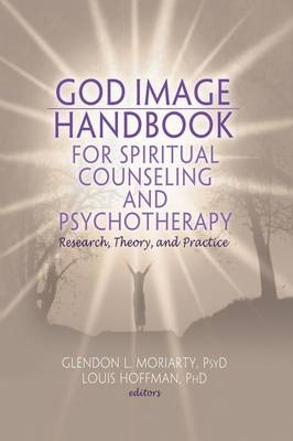 God Image Handbook for Spiritual Counseling and Psychotherapy: Research, Theory, and Practice (Paperback)