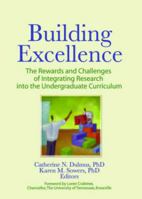 Building Excellence: The Rewards and Challenges of Integrating Research into the Undergraduate Curriculum (Paperback)