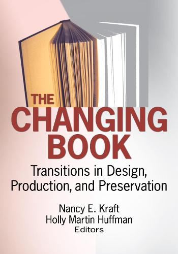 The Changing Book: Transitions in Design, Production, and Preservation (Hardback)