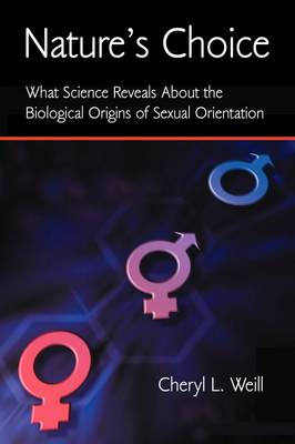 Nature's Choice: What Science Reveals About the Biological Origins of Sexual Orientation (Paperback)