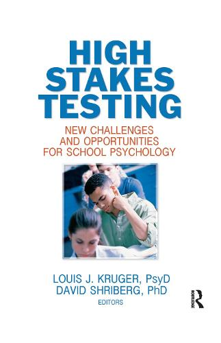 High Stakes Testing: New Challenges and Opportunities for School Psychology (Hardback)