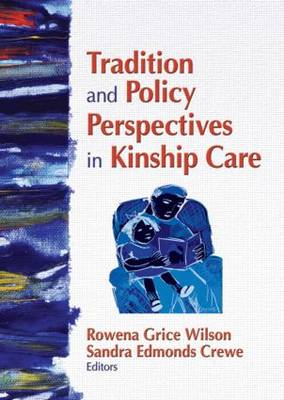 Tradition and Policy Perspectives in Kinship Care (Paperback)