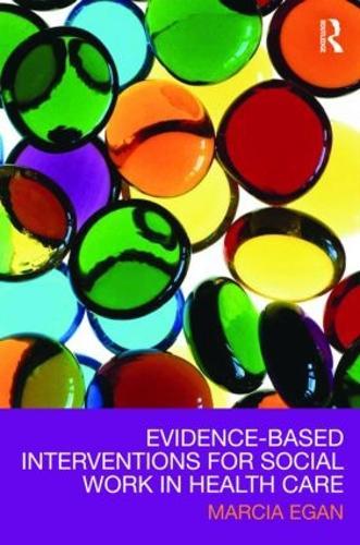 Evidence-based Interventions for Social Work in Health Care (Hardback)