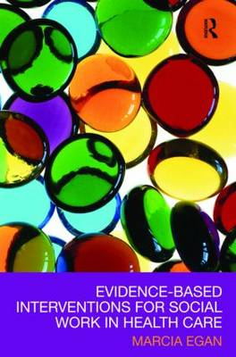 Evidence-based Interventions for Social Work in Health Care (Paperback)