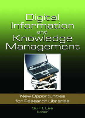 Digital Information and Knowledge Management: New Opportunities for Research Libraries (Hardback)