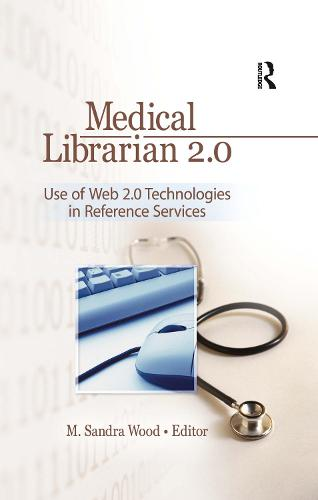 Medical Librarian 2.0: Use of Web 2.0 Technologies in Reference Servics (Paperback)