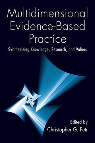 Multidimensional Evidence-Based Practice: Synthesizing Knowledge, Research, and Values (Paperback)