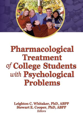 Pharmacological Treatment of College Students with Psychological Problems (Hardback)